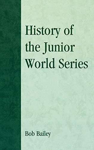 9780810848290: History of the Junior World Series