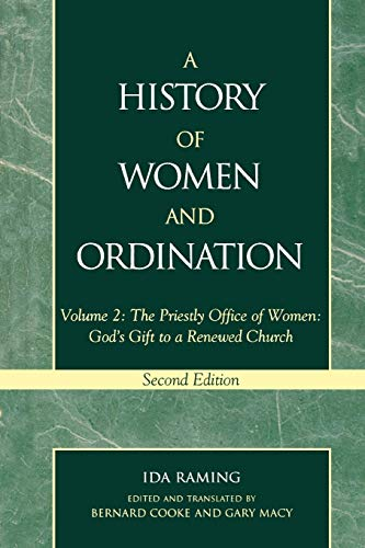 9780810848504: A History of Women and Ordination, Vol. 2: The Priestly Office of Women - God's Gift to a Renewed Church