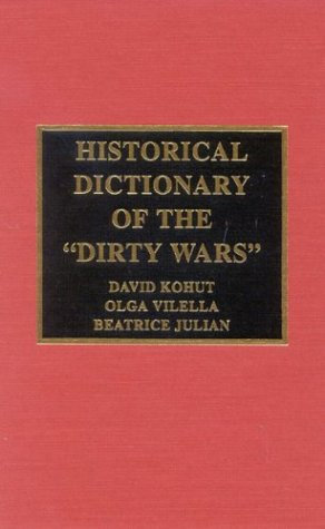 9780810848535: Historical Dictionary of the Dirty Wars (Historical Dictionaries of War, Revolution, and Civil Unrest)