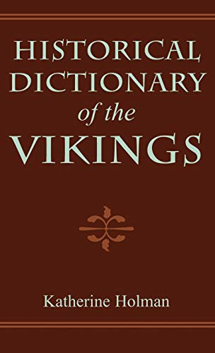 9780810848597: Historical Dictionary of the Vikings (Historical Dictionaries of Ancient Civilizations and Historical Eras)