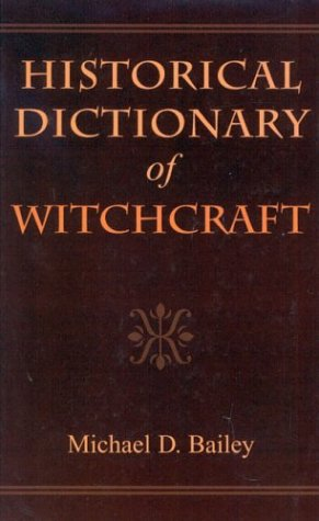 9780810848603: Historical Dictionary of Witchcraft (Historical Dictionaries of Religions, Philosophies, and Movements Series)