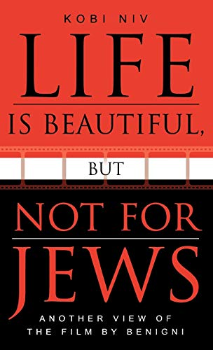 9780810848757: Life Is Beautiful, but Not for Jews: Another View of the Film by Benigni