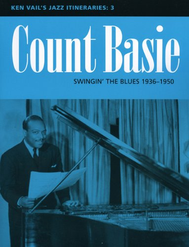 9780810848825: Count Basie: Swingin' the Blues 1936-1950 (Ken Vail's Jazz Itineraries 3)