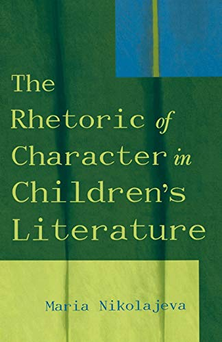 9780810848863: The Rhetoric of Character in Children's Literature