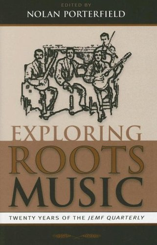 Exploring Roots Music: Twenty Years of the JEMF Quarterly (Hardback)