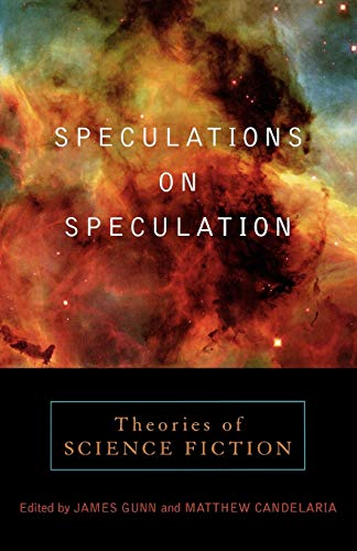 Speculations on Speculation: Theories of Science Fiction: Gunn, James [Editor];