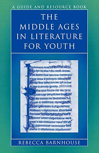 9780810849167: The Middle Ages in Literature for Youth: A Guide and Resource Book (Literature for Youth Series)