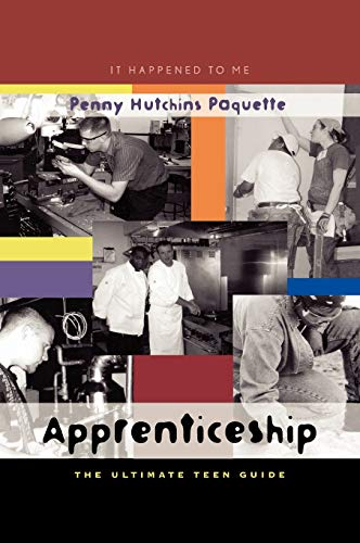 9780810849457: Apprenticeship: The Ultimate Teen Guide (It Happened to Me)