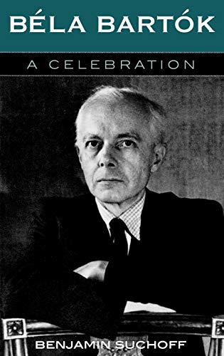 Bela Bartok: A Celebration (0810849585) by Benjamin Suchoff