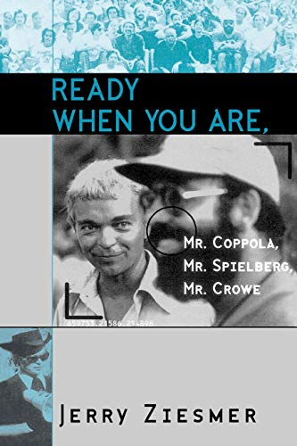 9780810849648: Ready When You Are, Mr. Coppola, Mr. Spielberg, Mr. Crowe (The Scarecrow Filmmakers Series)