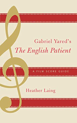 9780810849655: Gabriel Yared's The English Patient, A Film Score Guide