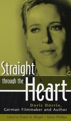 9780810849785: Straight Through the Heart: Doris Dsrrie, German Filmmaker and Author