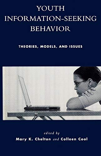 9780810849815: Youth Information Seeking Behavior: Theories, Models, and Issues
