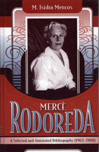 Merce Rodoreda: A Selected and Annotated Bibliography: Maria Isidra Mencos