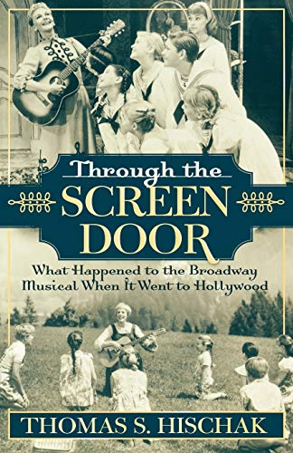 9780810850187: Through the Screen Door: What Happened to the Broadway Musical When it Went to Hollywood