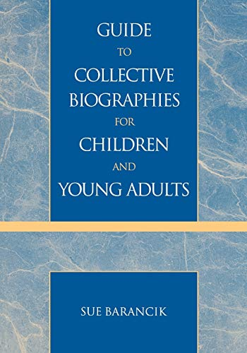 Guide to Collective Biographies for Children and Young Adults: Barancik, Sue