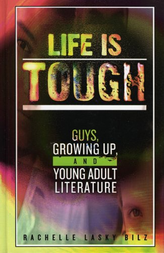 9780810850552: Life Is Tough: Guys, Growing Up, and Young Adult Literature (Studies in Young Adult Literature)