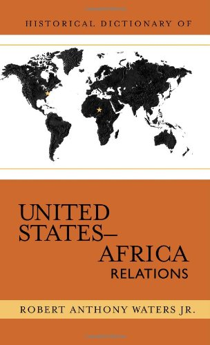 Historical Dictionary of United States-Africa Relations (Historical Dictionaries of Diplomacy and ...