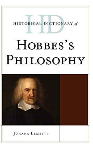 9780810850651: Historical Dictionary of Hobbes's Philosophy (Historical Dictionaries of Religions, Philosophies, and Movements Series)