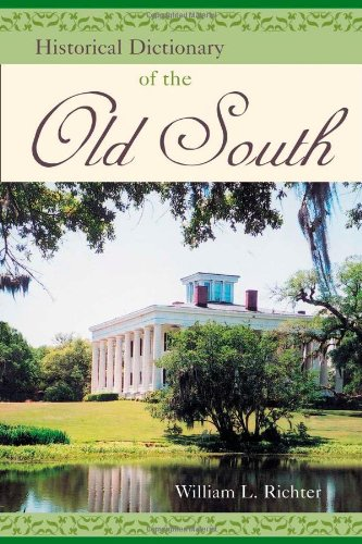 9780810850743: Historical Dictionary of the Old South (Historical Dictionaries of U.S. Politics and Political Eras)