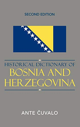 9780810850842: Historical Dictionary of Bosnia and Herzegovina (Historical Dictionaries of Europe)