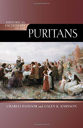 9780810850859: Historical Dictionary of the Puritans (Historical Dictionaries of Religions, Philosophies, and Movements Series)