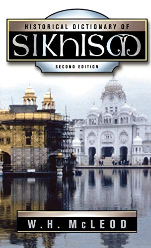 9780810850880: Historical Dictionary of Sikhism (Historical Dictionaries of Religions, Philosophies, and Movements Series)