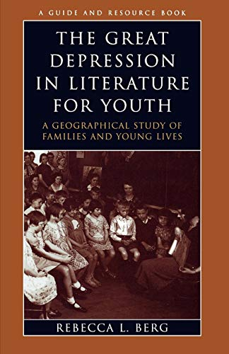 9780810850934: The Great Depression in Literature for Youth: A Geographical Study of Families and Young Lives (Literature for Youth Series)