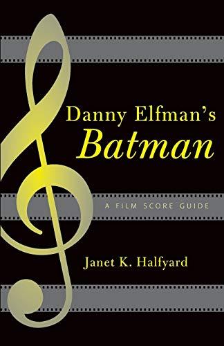 9780810851269: Danny Elfman's Batman: A Film Score Guide (Scarecrow Film Score Guides)