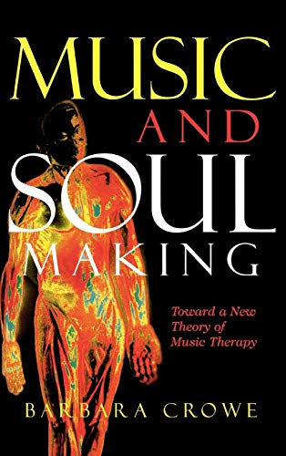 9780810851436: Music and Soulmaking: Toward a New Theory of Music Therapy