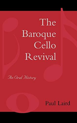 9780810851535: The Baroque Cello Revival: An Oral History