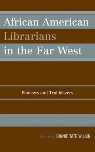 9780810851566: African American Librarians in the Far West: Pioneers and Trailblazers (Children's Literature Association Centennial Studies)