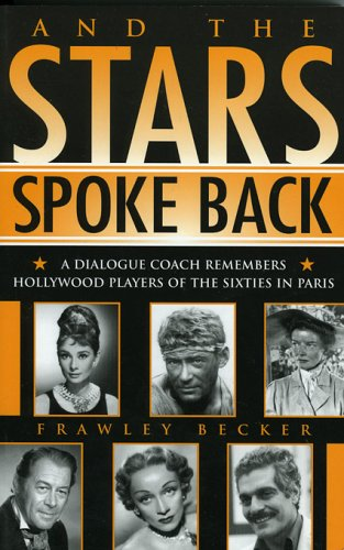 9780810851573: And the Stars Spoke Back: A Dialogue Coach Remembers Hollywood Players of the Sixties in Paris (The Scarecrow Filmmakers Series)