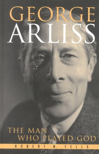9780810851603: George Arliss: The Man Who Played God (The Scarecrow Filmmakers Series)