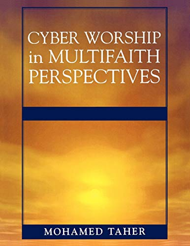 Cyber Worship in Multifaith Perspectives (Paperback): Mohamed Taher