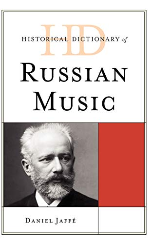 Historical Dictionary of Russian Music (Historical Dictionaries of Literature and the Arts): Daniel...