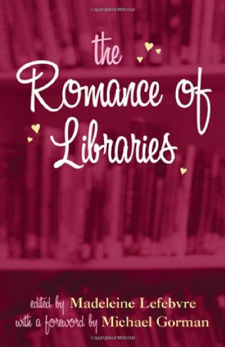 9780810853522: The Romance of Libraries