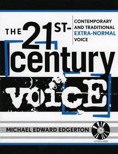 9780810853546: The 21st Century Voice: Contemporary and Traditional Extra-Normal Voice (The New Instrumentation Series)