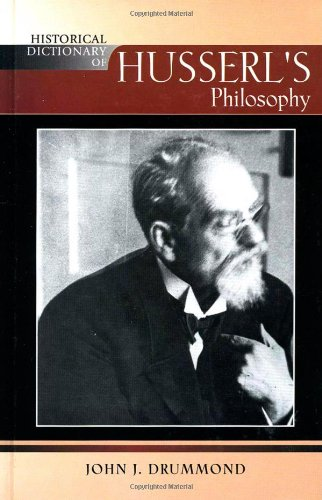 9780810853683: Historical Dictionary of Husserl's Philosophy (Historical Dictionaries of Religions, Philosophies, and Movements Series)