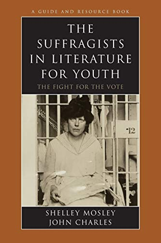 9780810853720: The Suffragists in Literature for Youth: The Fight for the Vote (Literature for Youth Series)