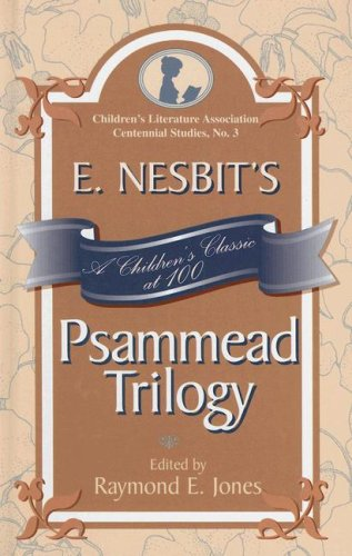 E. Nesbit s Psammead Trilogy: A Children s Classic at 100 (Hardback)