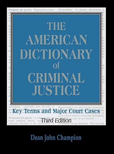 9780810854062: The American Dictionary of Criminal Justice: Key Terms and Major Court Cases