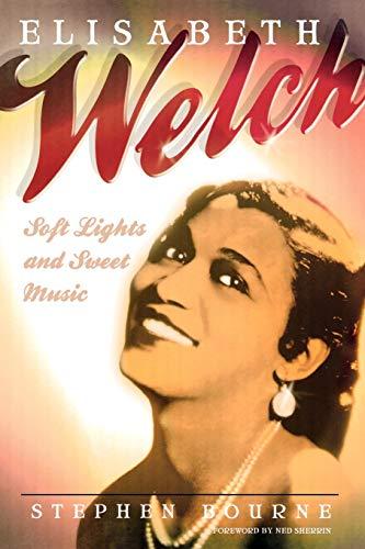 Elisabeth Welch: Soft Lights And Sweet Music: Bourne, Stephen re: Elisabeth Welch
