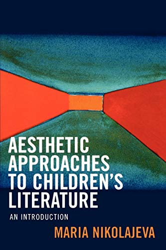 9780810854260: Aesthetic Approaches to Children's Literature: An Introduction