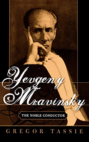 9780810854277: Yevgeny Mravinsky: The Noble Conductor