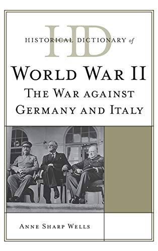 9780810854574: Historical Dictionary of World War II: The War against Germany and Italy (Historical Dictionaries of War, Revolution, and Civil Unrest)