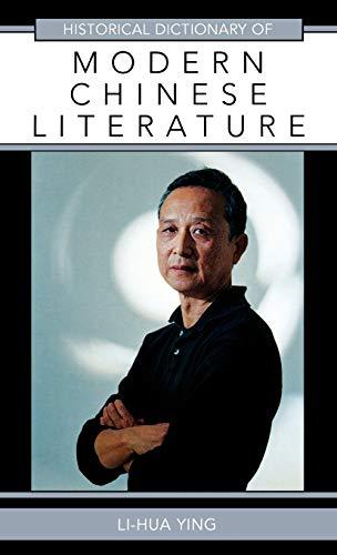 Historical Dictionary of Modern Chinese Literature (Hardback): Li-Hua Ying