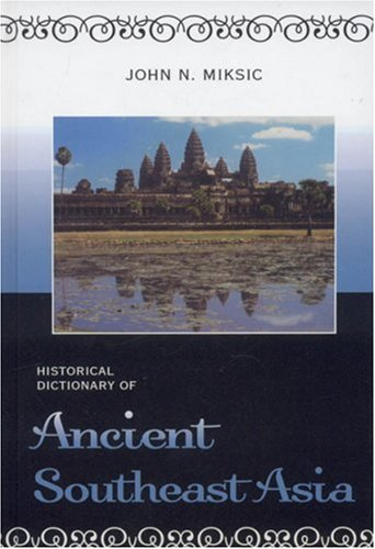 9780810855229: Historical Dictionary of Ancient Southeast Asia (Historical Dictionaries of Ancient Civilizations and Historical Eras)