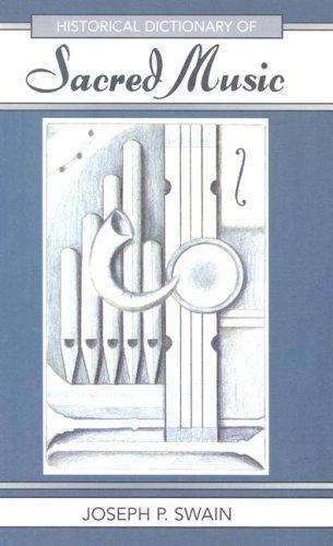 Historical Dictionary of Sacred Music: Joseph Peter Swain