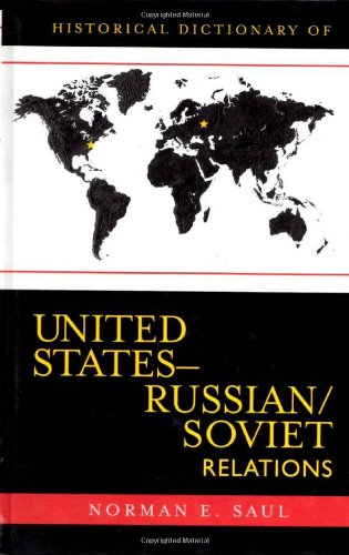 9780810855373: Historical Dictionary of United States-Russian/Soviet Relations (Historical Dictionaries of Diplomacy and Foreign Relations)